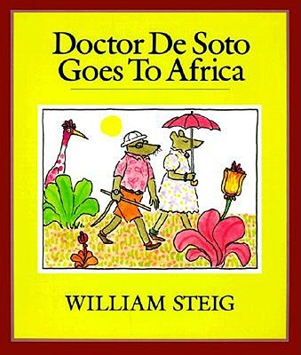 Doctor De Soto Goes to Africa By Steig, William
